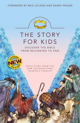 NIrV the Story for Kids Discover the Bible from Beginning to End by Max Lucado, Randy Frazee, Max Lucado, Randy Frazee