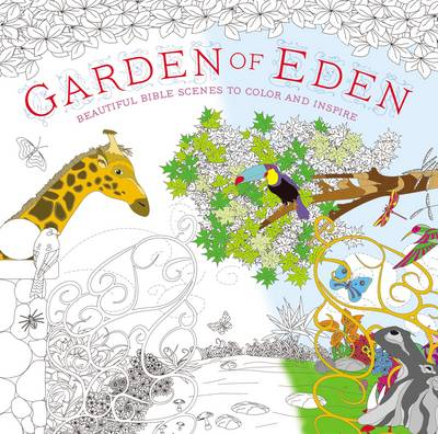 Garden of Eden Coloring Book Beautiful Bible Scenes to Color and Inspire by Zondervan