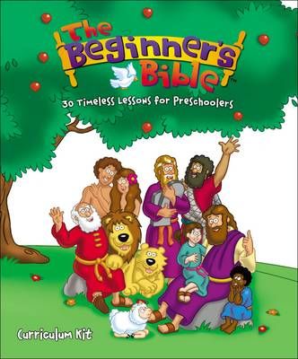 The Beginner's Bible Curriculum Kit 30 Timeless Lessons for Preschoolers by Zondervan Publishing