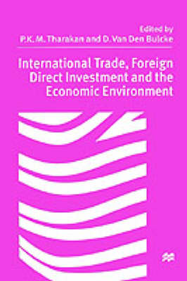 International Trade, Foreign Direct Investment, and the Economic Environment Essays in Honour of Professor Sylvain Plasschaert by Palgrave Macmillan Ltd