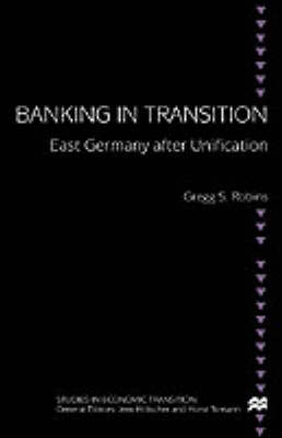 Banking in Transition East Germany After Unification by Na Na