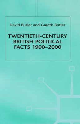 Twentieth-Century British Political Facts, 1900-2000 by David Butler