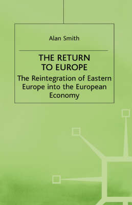 The Return To Europe The Reintegration of Eastern Europe into the European Economy by Na Na