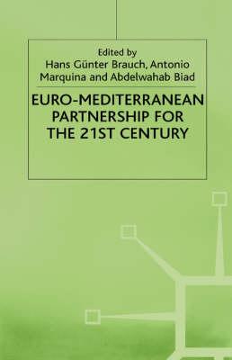 Euro-Mediterranean Partnership for the 21st Century by Hans Gunter Brauch