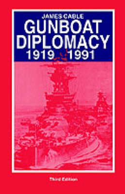Gunboat Diplomacy by James Cable