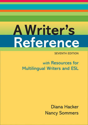 A Writer's Reference with Resources for Multilingual Writers and ESL by Diana Hacker, Nancy Sommers