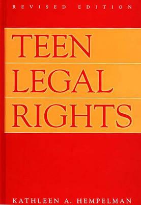 Teen Legal Rights by Kathleen A. Hempelman