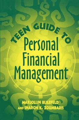 Teen Guide to Personal Financial Management by Marjolijn Bijlefeld, Sharon K. Zoumbaris