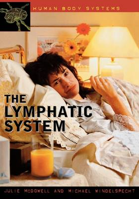 The Lymphatic System by Julie McDowell, Michael Windelspecht