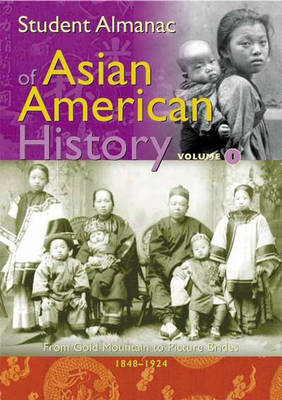 Student Almanac of Asian American History by Media Projects Incorporated