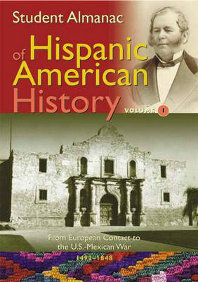 Student Almanac of Hispanic American History by Greenwood Press