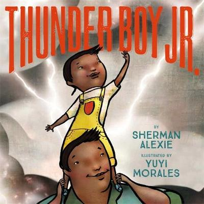 Thunder Boy Jr by Sherman Alexie