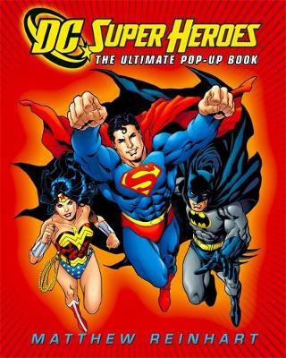 DC Super Heroes The Ultimate Pop-Up Book by Inc. DC Comics, Matthew Reinhart
