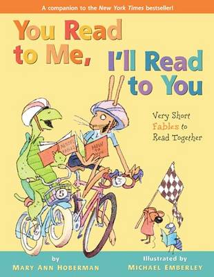 You Read to Me, I'll Read to You Very Short Fables to Read Together by Mary Ann Hoberman, Michael Emberley