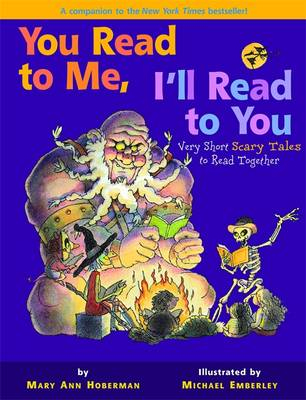 You Read to Me, I'll Read to You 2 Very Short Scary Tales to Read Together by Mary Ann Hoberman, Michael Emberley