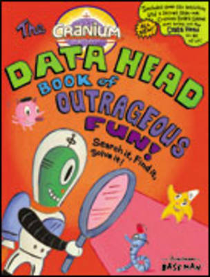 The Cranium Data Head Book of Outrageous Fun! by LB Kids