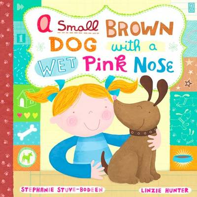 A Small Brown Dog with a Wet Pink Nose by Stephanie Stuve-Bodeen, Linzie Hunter