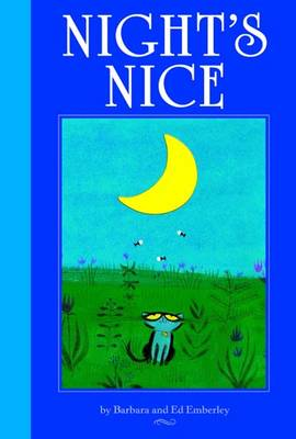 Night's Nice by Barbara Emberley, Ed Emberley