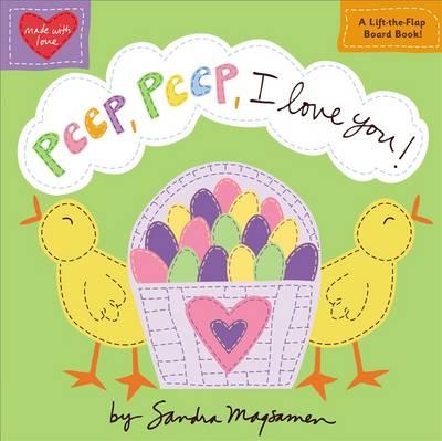 Peep, Peep, I Love You! by Sandra Magsamen
