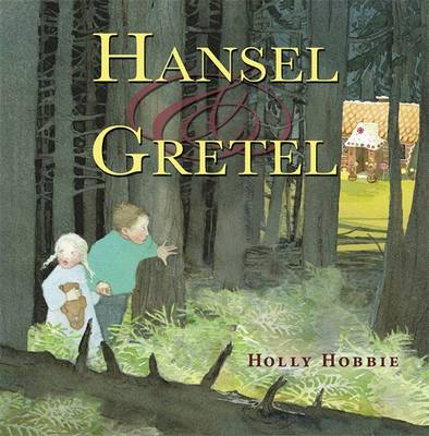Hansel and Gretel by Holly Hobbie