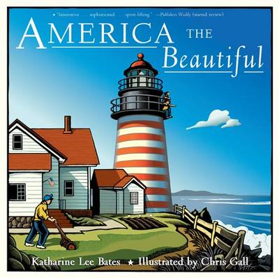 America the Beautiful by Katharine Lee Bates, Chris Gall