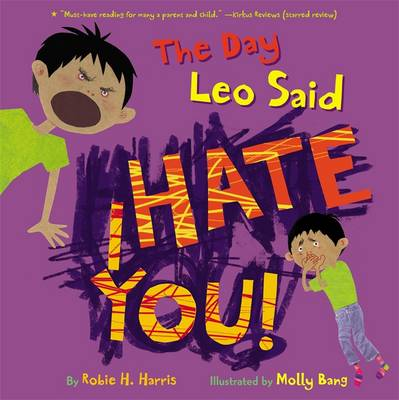 The Day Leo Said I Hate You! by Robie H. Harris