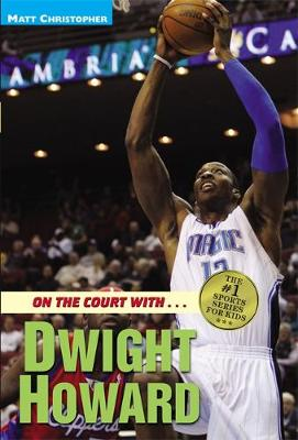 On the Court with... Dwight Howard by Matt Christopher