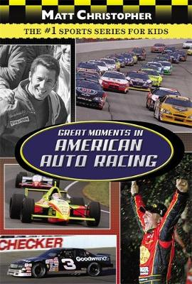 Great Moments in American Auto Racing by Matt Christopher