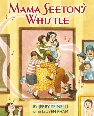 Mama Seeton's Whistle by Jerry Spinelli