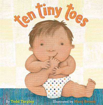 Ten Tiny Toes by Todd Tarpley
