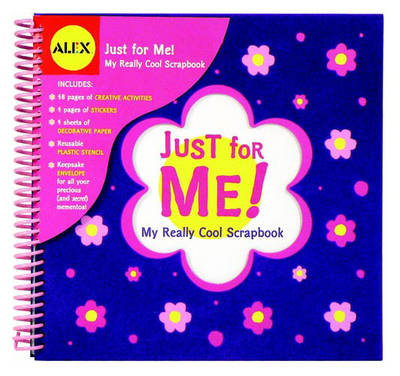 Alex Toys: Just for Me! - My Really Cool Scrapbook by Pattie Silver-Thompson