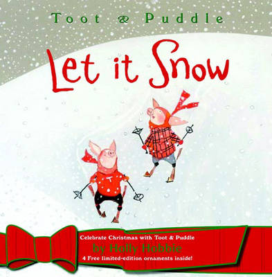 Toot and Puddle Let it Snow by Holly Hobbie