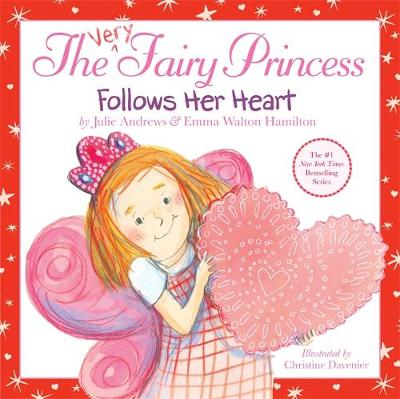 The Very Fairy Princess Follows Her Heart by Julie Andrews, Emma Walton Hamilton