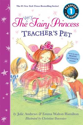 The Very Fairy Princess: Teacher's Pet by Julie Andrews, Emma Walton Hamilton