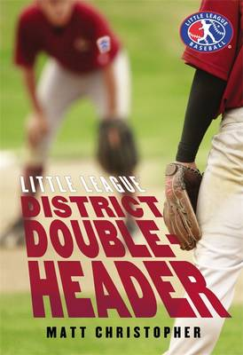 District Doubleheader by Matt Christopher