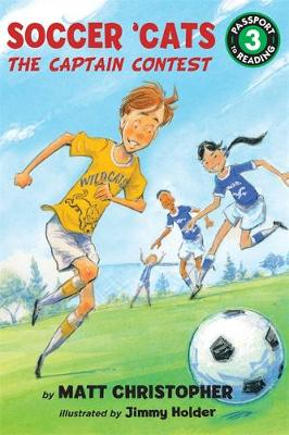 Soccer 'cats: The Captain Contest by Matt Christopher, Jimmy Holder