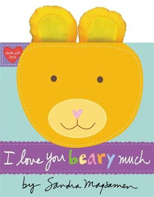 I Love You Beary Much by Sandra Magsamen