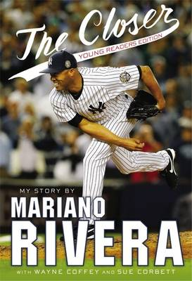 The Closer My Story by Mariano Rivera, Wayne Coffey