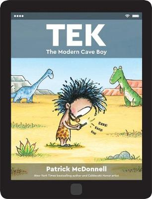 Tek The Modern Cave Boy by Patrick McDonnell