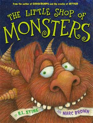 The Little Shop of Monsters by Marc Brown, R. L. Stine