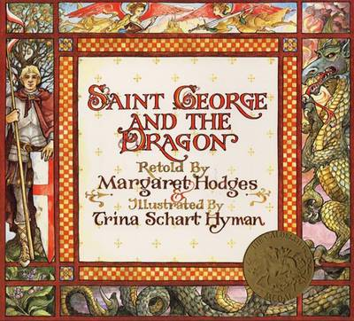 Saint George and the Dragon by Margaret Hodges, Trina Schart Hyman