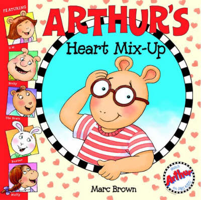 Arthur's Heart Mix-up by Marc Brown