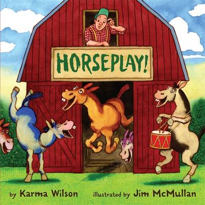 Horseplay by Karma Wilson