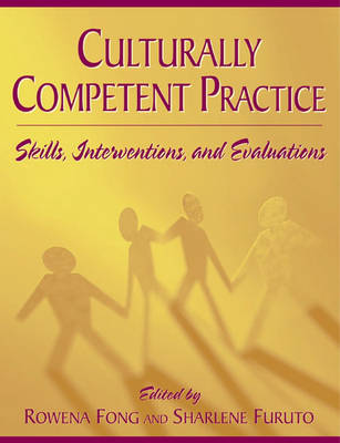 Culturally Competent Practice Skills, Interventions and Evaluations by Rowena Fong, Sharlene Furuto