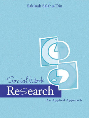 Social Work Research An Applied Approach by Sakinah Salahu-Din
