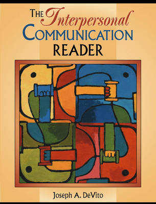 The Interpersonal Communication Reader by Joseph A. DeVito