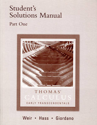 Student Solutions Manual by George B. Thomas, Maurice D. Weir, Joel R. Hass, Frank R. Giordano