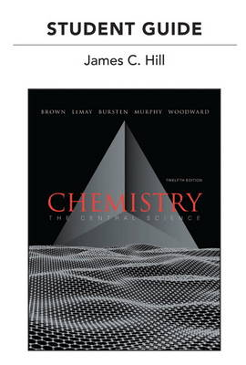 Student's Guide for Chemistry The Central Science by Theodore L. Brown, James C. Hill