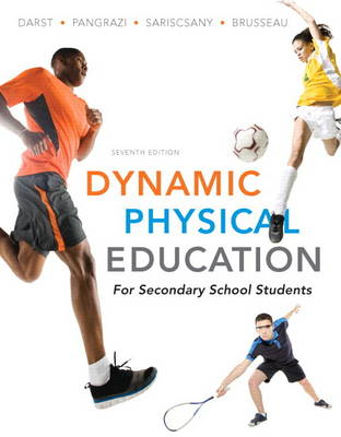 Dynamic Physical Education for Secondary School Students by Paul W. Darst, Robert P. Pangrazi, Mary Jo Sariscsany, Timothy Brusseau Jr.