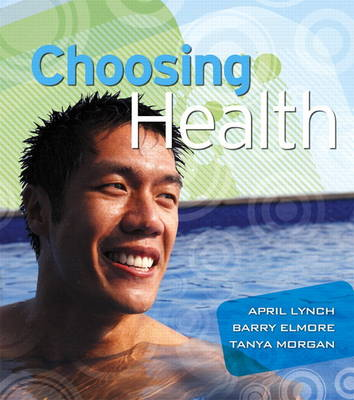 Choosing Health Plus MyHealthLab with Etext -- Access Card Package by April Lynch, Barry Elmore, Tanya Morgan